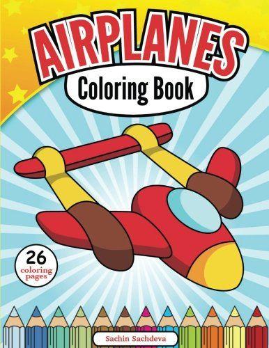 Airplanes Coloring Book by Sachin Sachdeva https://www.amazon.com/dp/1540621103/ref=cm_sw_r_pi_dp_x_.68nyb33TTVK1