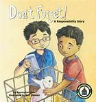 Don't Forget! : A Responsibility Story