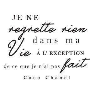 Je ne regrette rien dans ma vie à l'exception de ce que je n'ai pas fait - Coco Channel