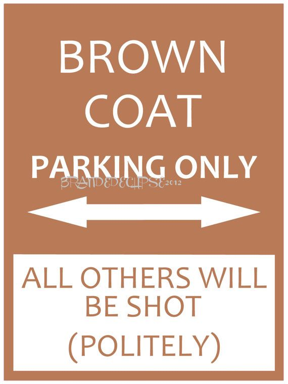 Browncoat Parking Only...