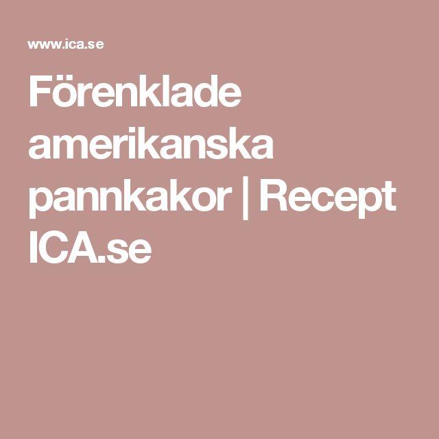 Förenklade amerikanska pannkakor | Recept ICA.se