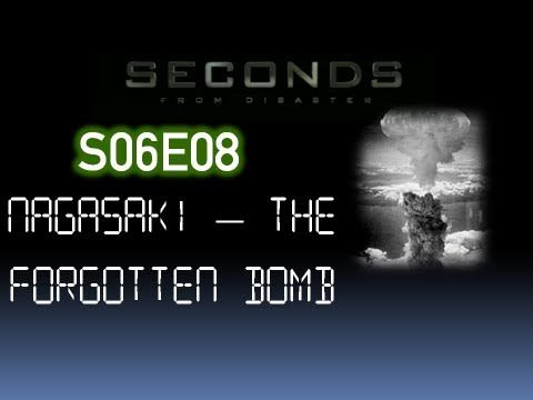 Seconds From Disaster - S06E08 - Nagasaki - The Forgotten Bomb