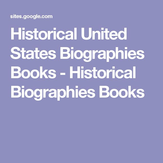 Historical United States Biographies Books - Historical Biographies Books