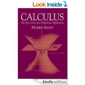 Amazon.com: Calculus: An Intuitive and Physical Approach (Second Edition) (Dover Books on Mathematics) eBook: Morris Kline: Kindle Store
