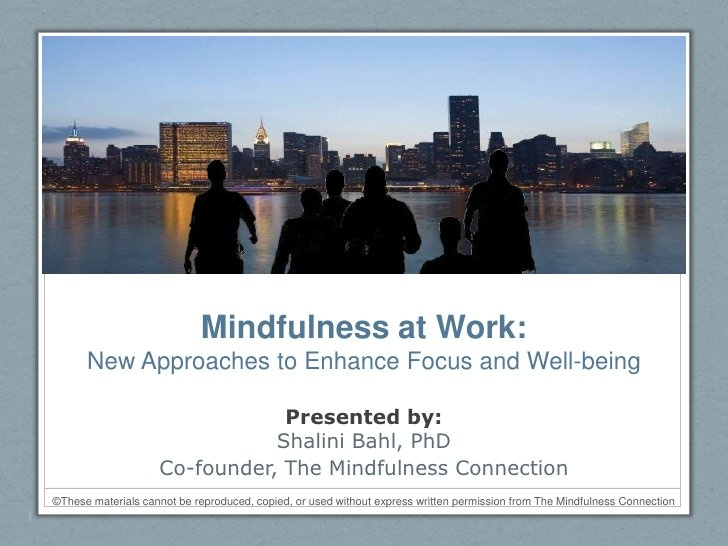 Mindfulness at Work: Navigating Multitasking With Focus & Ease by The Mindfulness Connection & MIndful Universe, via Slideshare