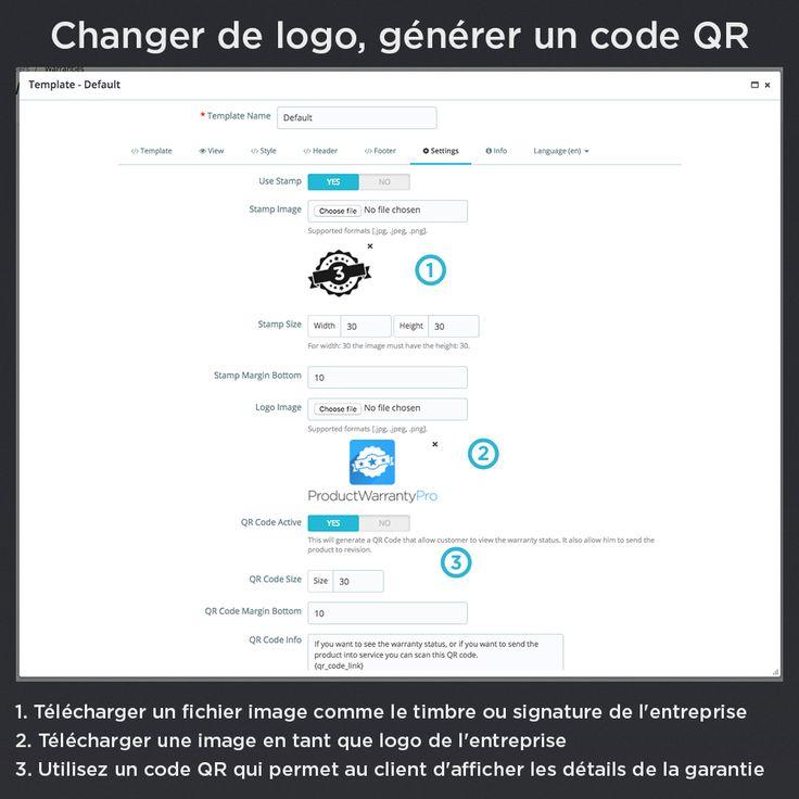Changer de logo, générer un code QR, télécharger un fichier image comme le timbre ou signature de l'entreprise, télécharger une image en tant que logo de l'entreprise, utilisez un code QR qui permet au client d'afficher les détails de la garantie.