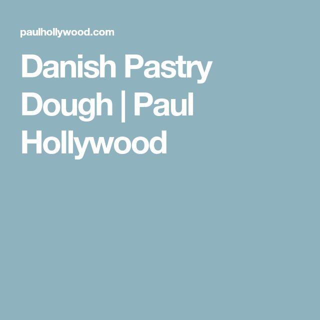 Danish Pastry Dough | Paul Hollywood