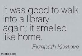 It was good to walk into a library...
