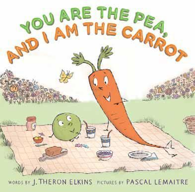 'You Are the Pea, and I Am the Carrot' by J. Theron Elkins and Pascal Lemaitre
