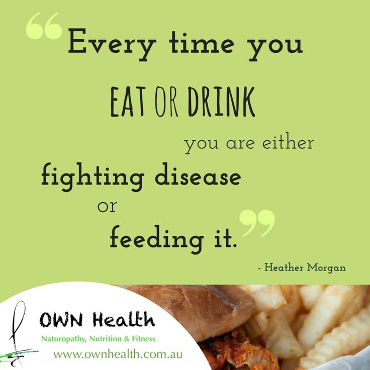"""""""Every time you eat or drink, you are either fighting disease or feeding it."""" - Heather Morgan"""