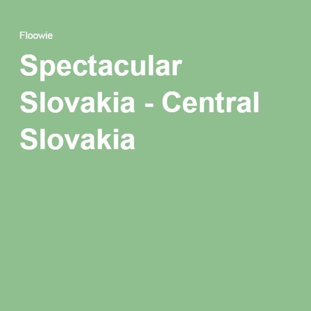 Spectacular Slovakia - Central Slovakia