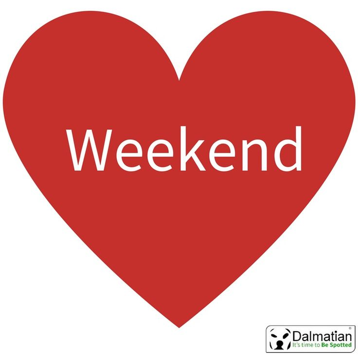 love the weekend. Weekend positivity. Weekend quotes
