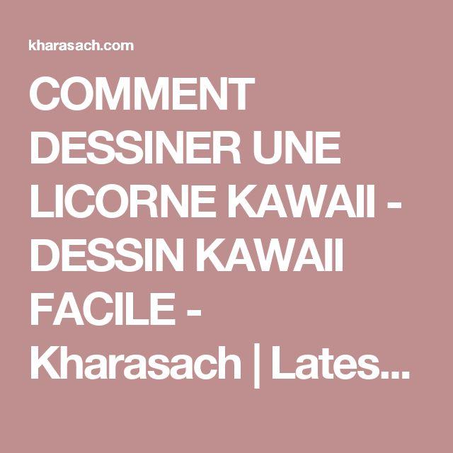 COMMENT DESSINER UNE LICORNE KAWAII - DESSIN KAWAII FACILE - Kharasach | Latest Video News Portal Pakistan