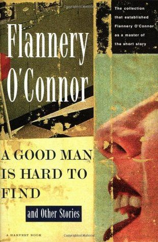 A Good Man Is Hard to Find, and Other Stories by Flannery O'Connor - absolutely one of the best writers ever. Her short stories are so well done!