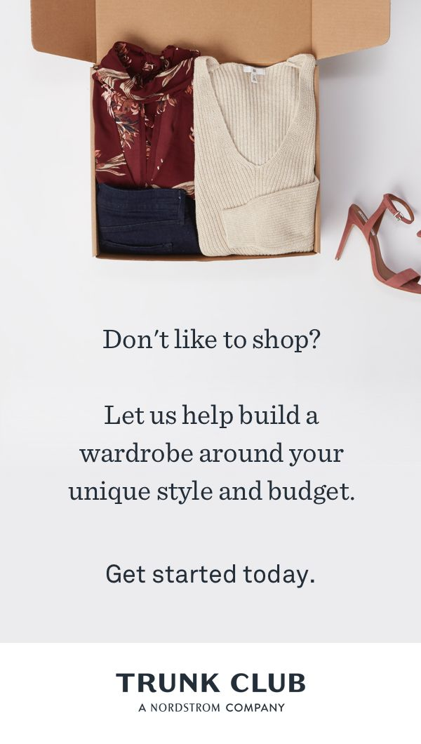 Meet your Trunk Club stylist in person or get started online to receive your first trunk. No subscriptions necessary.