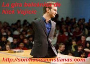 La Gira balcánica de Nick Vujicic – Noticias Cristianas