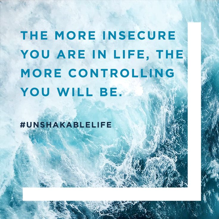 The more insecure you are in life, the more controlling you will be. -Rick Warren #UnshakableLife