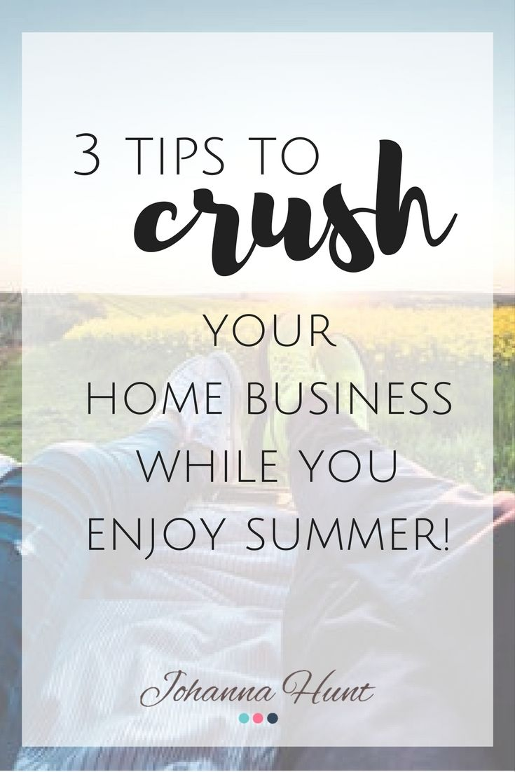 My top 3 Tips to Crush your Home Business this summer while you're on holiday! -