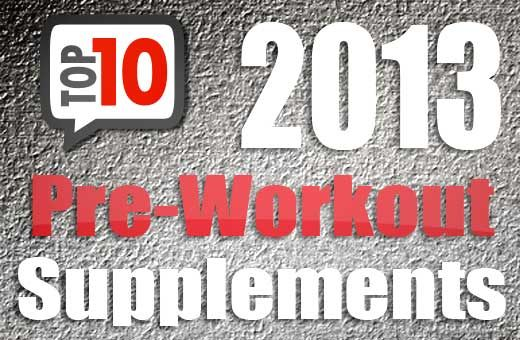 Top 10 Pre-Workout Supplements for 2013