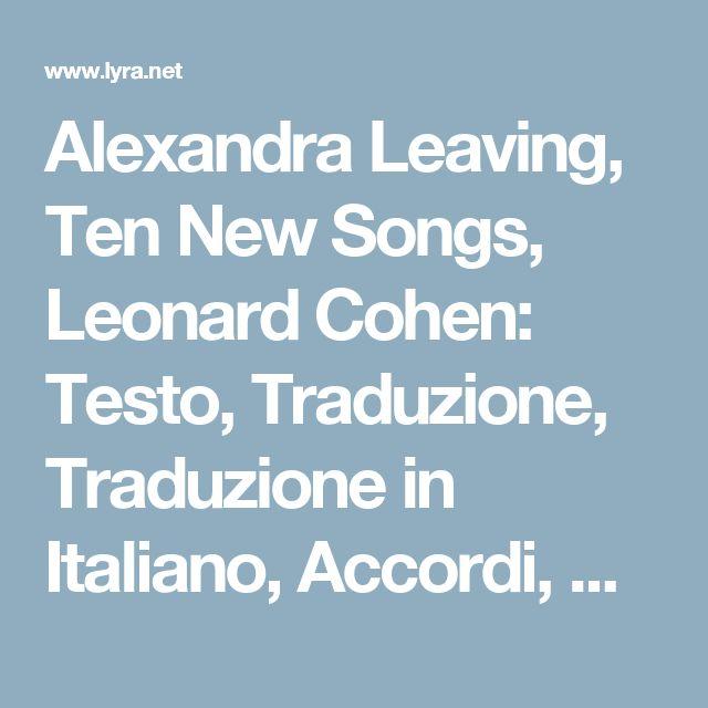 Alexandra Leaving Ten New Songs Leonard Cohen Testo Traduzione In