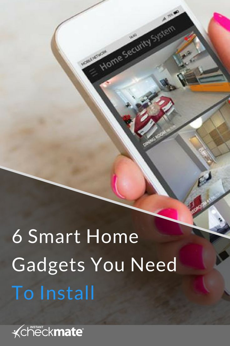 6 Smart Home Gadgets You Need To Install After You Move In