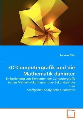 3D-Computergrafik und die Mathematik dahinter: Einbeziehung von Elementen der Computergrafik in den
