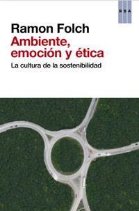 @Secretaria de Medi Ambient i Sostenibilitat Ambiente, emoción y ética: la cultura de la sostenibilidad d Ramon Folch, recomanació #SJMA13 d les companyes d desenvolupament sostenible