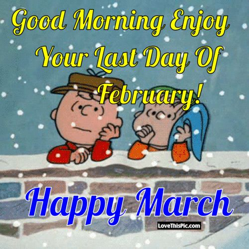 Good Morning Enjoy Your Last Day Of February
