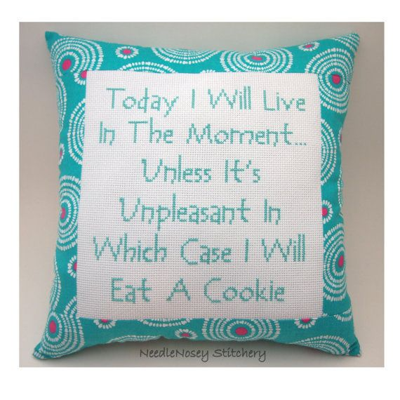 Funny Cross Stitch Pillow, Funny Quote, Teal And Pink Pillow, Live In The Moment Quote on Wanelo