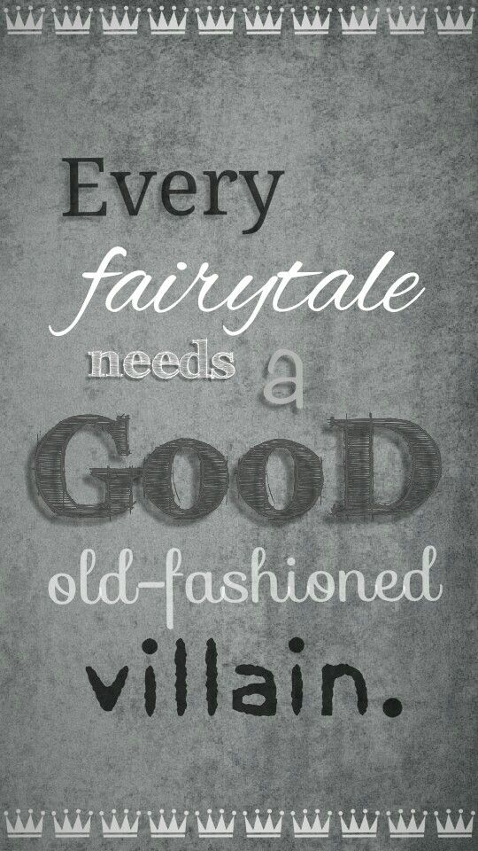 Every fairytale needs a good oldfashioned villain. - Jim Moriarty X