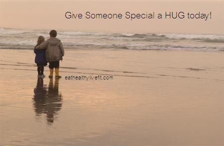Hugs are Free. Share them round! | Eating Healthy & Living Fit - EatHealthyLiveFit.com