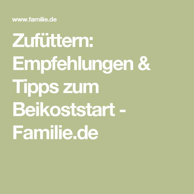Zufüttern: Empfehlungen & Tipps zum Beikoststart - Familie.de