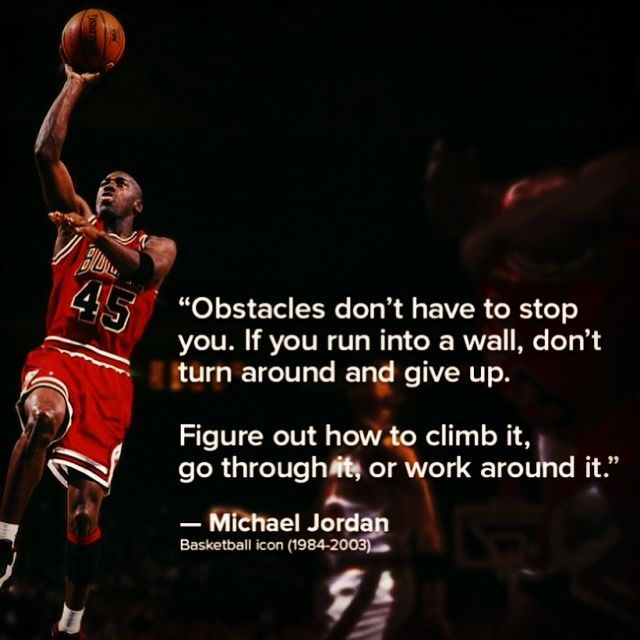 """Obstacles don't have to stop you. If you run into a wall, don't turn around and give up. Figure out how to climb it, go through it or work around it."" - Michael Jordan #Obstacles #Success #Motivation #Inspiration #AirJordan #Quote #MasterMindSkills"