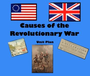 causes of the american revolutionary war essay Writing a 5-paragraph essay with a scaffold outline  55 students explain the  causes of the american revolution  (caused by french and indian war) date: .