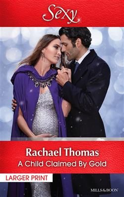 Mills & Boon™: A Child Claimed By Gold by Rachael Thomas
