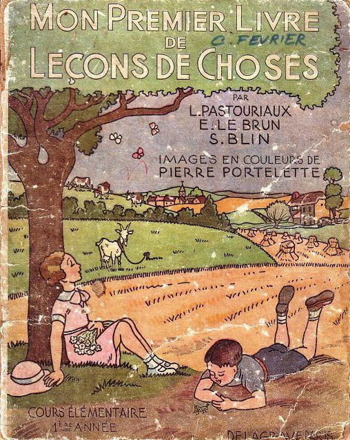 Manuels anciens: Pastouriaux, Le Brun, Blin Mon 1e livre de leçons de choses 1946