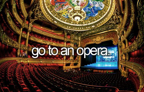 I would so LOVE to go to an opera. If you dont know already I love opera music and find it calming in some ways.