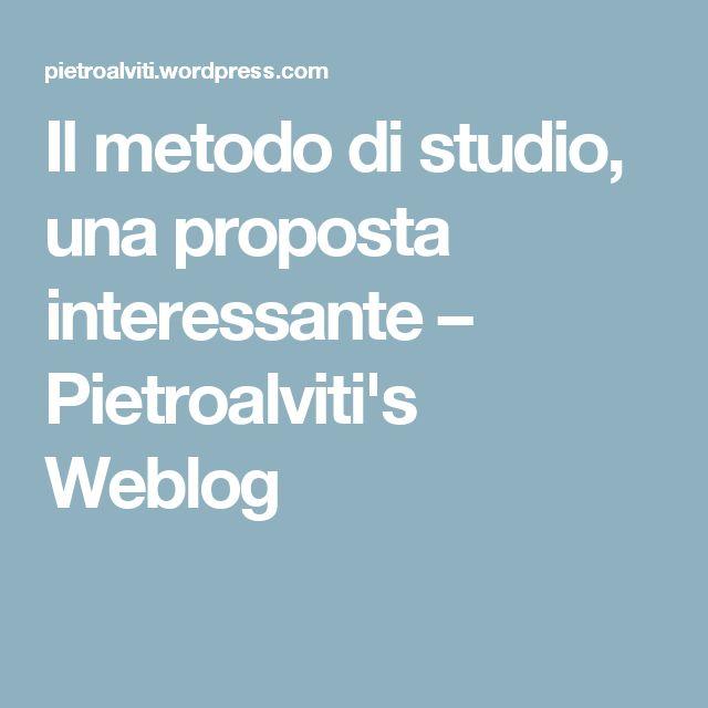 Il metodo di studio, una proposta interessante – Pietroalviti's Weblog