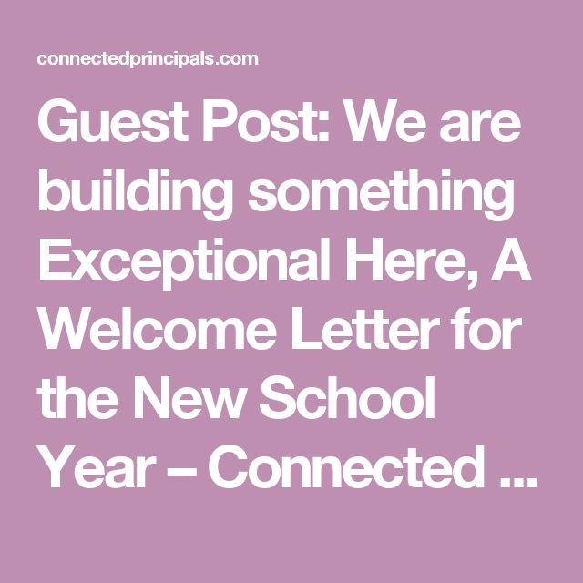 Guest Post: We are building something Exceptional Here, A Welcome Letter for the New School Year – Connected Principals