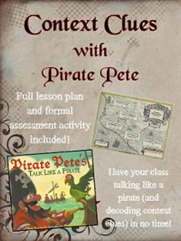 Using the picture book 'Pirate Pete's Talk Like A Pirate', students will read/hear a seemingly childish story. Within the story are several very advanced vocabulary words that the students may not understand. With modeling and encouragement, they will figure out the meaning of these words using context clues in the other