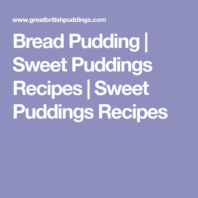 Bread Pudding | Sweet Puddings Recipes | Sweet Puddings Recipes