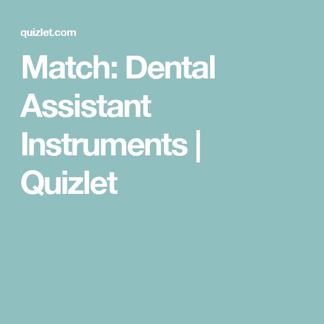 Match: Dental Assistant Instruments   Quizlet