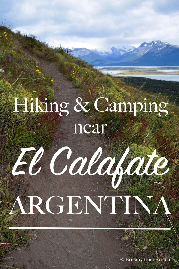 Camping & Hiking near El Calafate, Argentina // Brittany from Boston