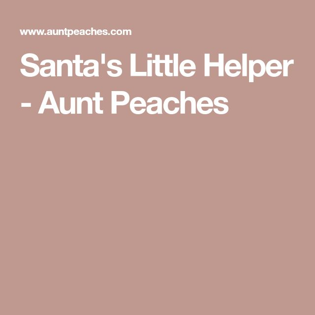Santa's Little Helper - Aunt Peaches