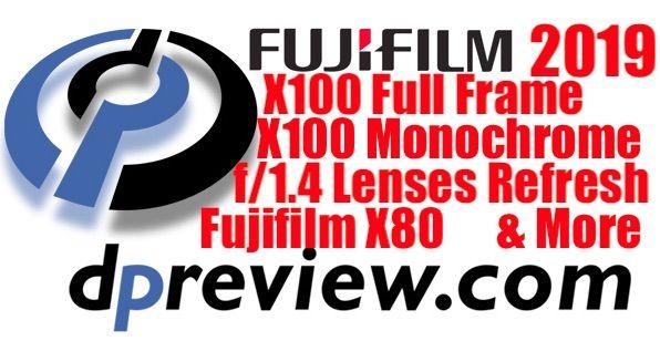 71ccfbb6f0fb DPReview Fujifilm 2019 Wish List  Full Frame Monochrome Fujifilm X100  Refresh f 1.4