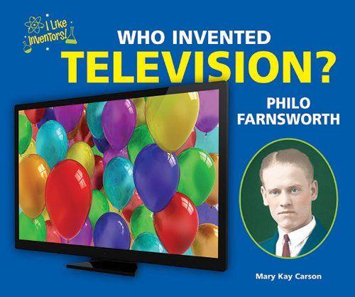Who Invented Television? Philo Farnsworth (I Like Inventors!) Price:$9.35