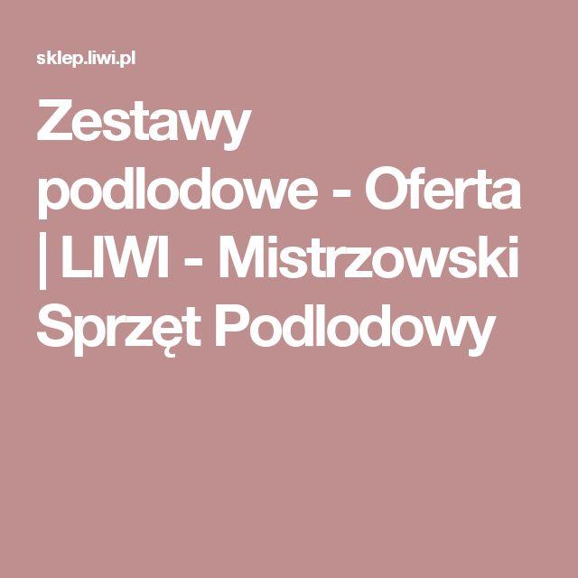 Zestawy podlodowe - Oferta  | LIWI - Mistrzowski Sprzęt Podlodowy