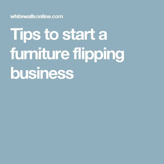Tips to start a furniture flipping business