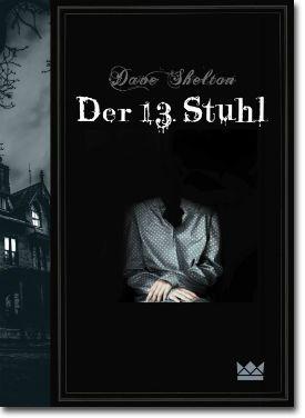 Der 13. Stuhl von Shelton, Dave, Jugendbücher, Krimi & Thriller, Grusel