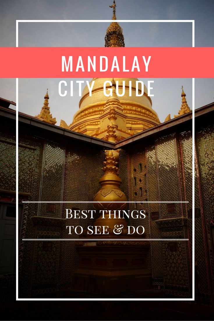 Some great tips on what to see and do in #mandalay in beautiful #myanmar